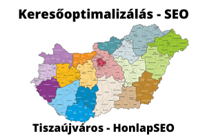 SEO Tiszaújváros keresőoptimalizálás Tiszaújváros