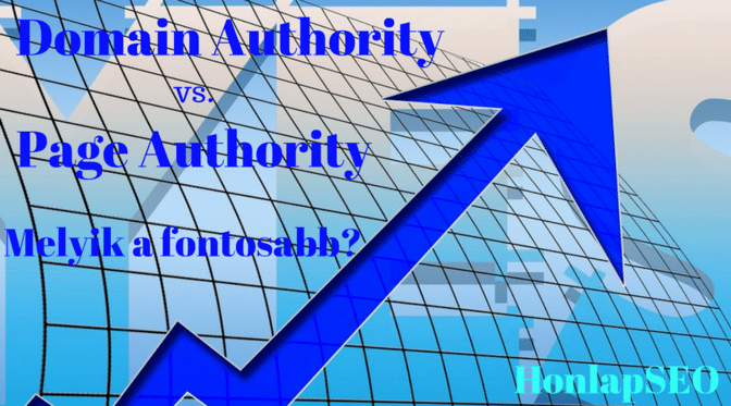 Domain Authority vs. Page Authority, melyik a fontosabb?
